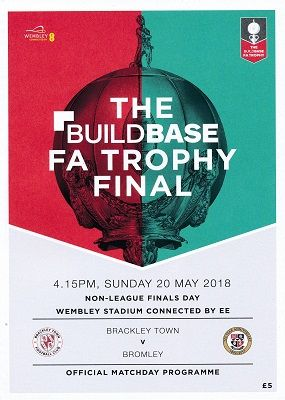 2018 FA Trophy & Vase Finals Bromley v Brackley & Stockton v Thatcham - official match programmme